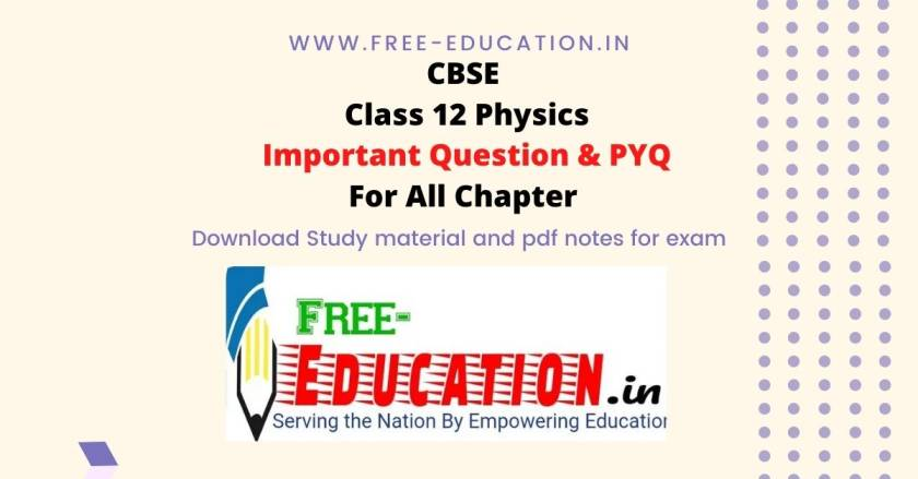 Class 12th Physics most important question